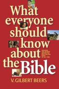 What Everyone Should Know About the Bible