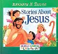 Stories about Jesus - Kenneth N. Taylor - Hardcover