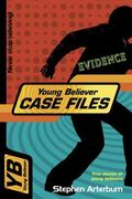 Young Believer Case Files True Stories of Young Believers