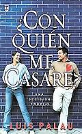 Con Quien Me Casare?/ Whom Shall I Marry?