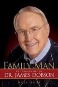 Family Man The Biography of Dr. James Dobson