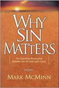 Why Sin Matters The Surprising Relationship Between Our Sin and God's Grace