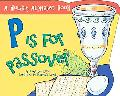 P Is for Passover A Holiday Alphabet Book
