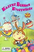 Easter Bunnies Everywhere A Top This Board Book