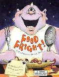 Food Fright! A Mouthwatering Novelty Book