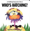 Who's Hatching? A Sliding Surprise Book