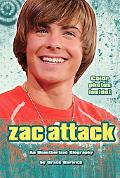 Zac Attack An Unauthorized Biography