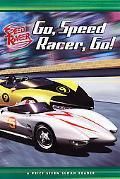 Go, Speed Racer, Go! (Speed Racer Series)