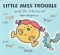 Little Miss Trouble and the Mermaid (Mr.Men and Little Miss Series)