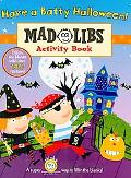 Have a Batty Halloween!: Mad Libs Activity Book