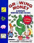 Growing Money A Complete (And Completely Updated) Investing Guide for Kids