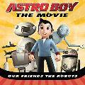 Our Friends the Robots (Astro Boy)