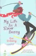 My Life As a Snow Bunny