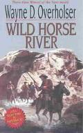 Wild Horse River A Western Story