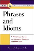 Phrases and Idioms A Practical Guide to American English Expressions