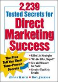 2,239 Tested Secrets for Direct Marketing Success The Pros Tell You Their Time-Proven Secrets