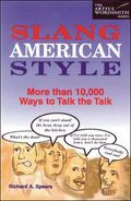 Slang American Style More Than 10,000 Ways to Talk the Talk