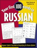 Your First 100 Words in Russian Beginners Quick & Easy Guide to Demystifying Russian Script