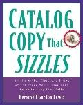 Catalog Copy That Sizzles All the Hints, Tips, and Tricks of the Trade You'll Ever Need to W...