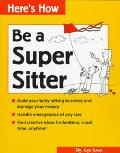 Here's how: Be a Super Sitter