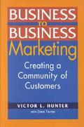 Business to Business Marketing Creating a Community of Customers