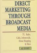 Direct Marketing through Broadcast Media - Alvin Eicoff - Hardcover