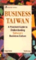 Business Taiwan: A Practical Guide to Understanding Taiwan's Business Culture