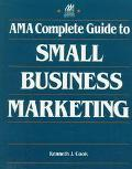 AMA Complete Guide to Small Business Marketing - Kenneth J. Cook - Paperback - REPRINT