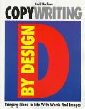 Copywriting By Design: Bringing Ideas To Life By Words And Images