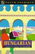 Hungarian A Complete Course for Beginners