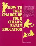 How to Take Charge of Your Child's Early Education