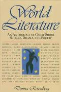 World Literature An Anthology of Great Short Stories, Drama, and Poetry
