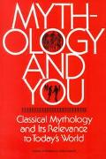 Mythology and You Classical Mythology and Its Relevance to Today's World