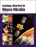 Getting Started in Mass Media