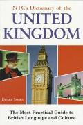 NTC's Dictionary of the United Kingdom: The Most Practical Guide to British Language and Cul...