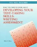 What You Need to Know About Developing Your Test-Taking Skills Writing Assessment