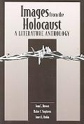 Images from the Holocaust A Literature Anthology