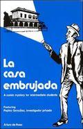 LA Casa Embrujada A Comic Mystery for Intermediate Students