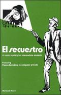 El Secuestro A Comic Mystery for Intermediate Students