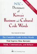 Ntc's Dictionary of Korea's Business and Cultural Code Words The Complete Guide to Key Words...