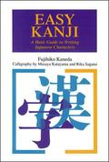 Easy Kanji A Basic Guide to Writing Japanese Characters