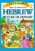 Let's Learn Hebrew Picture Dictionary Hebrew Picture Dictionary