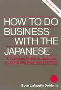 How To Do Business With The Japanese - Boye LaFayette De Mente - Paperback