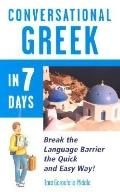 Conversational Greek in 7 Days Break the Language Barrier the Quick and Easy Way!