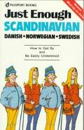 Just Enough Scandinavian Danish, Norwegian, Swedish