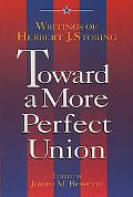 Toward a More Perfect Union Writings of Herbert J. Storing