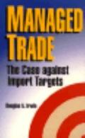 Managed Trade The Case Against Import Targets