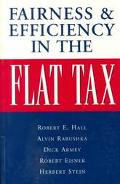 Fairness and Efficiency in the Flat Tax