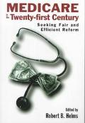 Medicare in the Twenty-First Century Seeking Fair and Efficient Reform