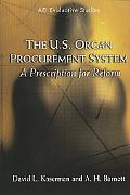 U.S. Organ Procurement System A Prescription for Reform
